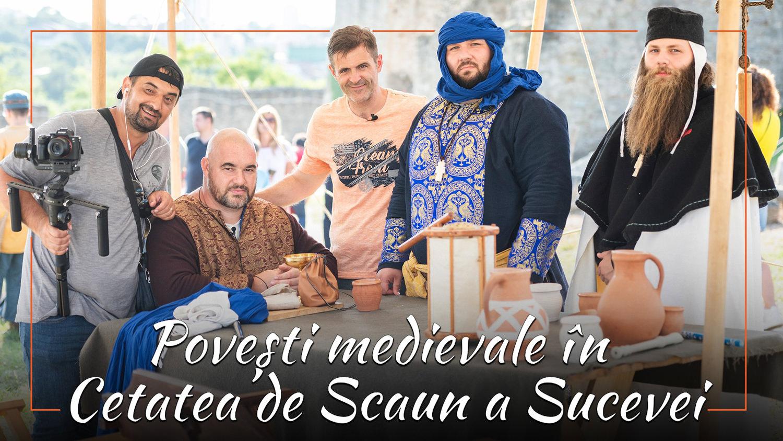 Povești Medievale în Cetatea Sucevei. Cine sunt cei care dau viață cetății?